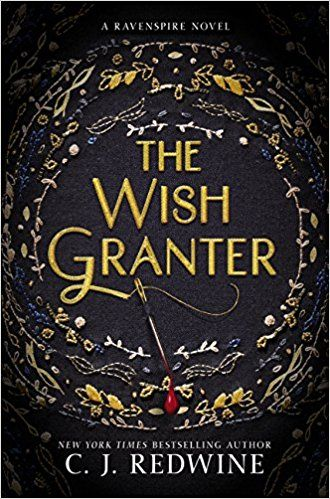 A Beautiful Retelling Of Rumpelstiltskin The Wish Granter By C Redwine Is One Years Magical Books To Read For Young Adults