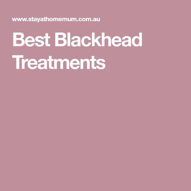 Best Blackhead Treatments