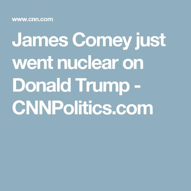 James Comey just went nuclear on Donald Trump - CNNPolitics.com