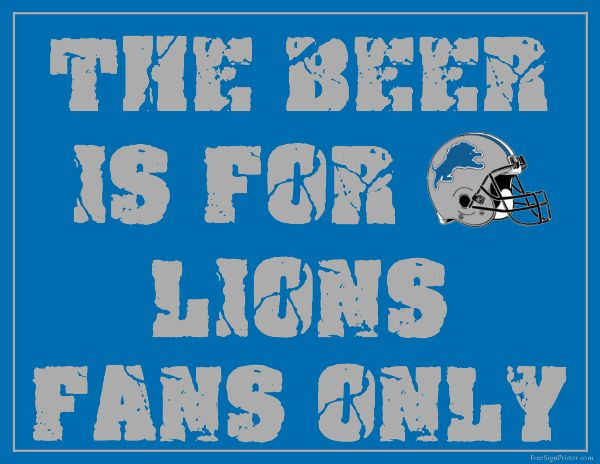 Detroit Lions Fan Sign - To sip sadly in hopes that they ever win a playoff season.