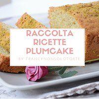 Raccolta Ricette Plumcake