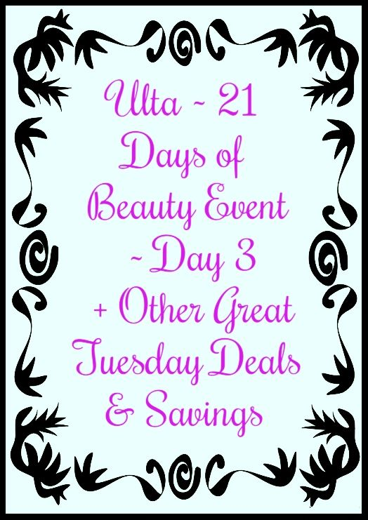 Ulta ~ 21 Days of Beauty Event ~ Day 3 + Other Great Tuesday Deals #Ulta #beauty #bbloggers #makeup #skincare #fashion #style #deals