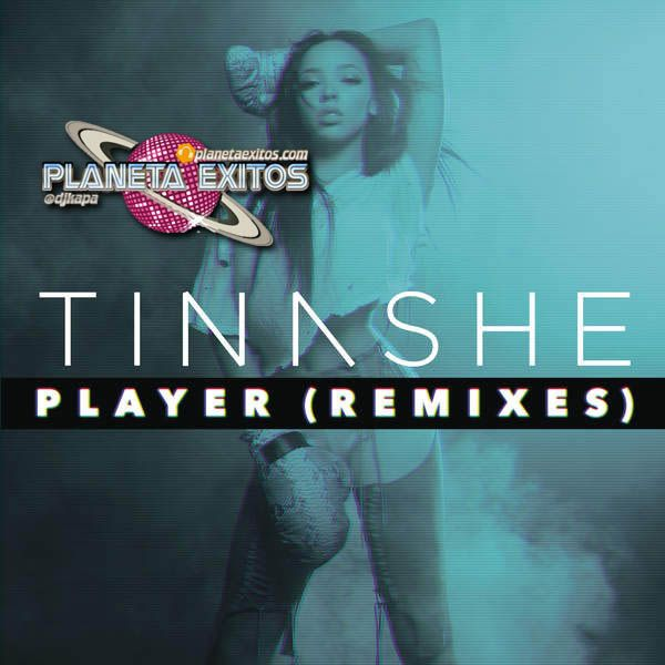 Tinashe - Player (Remixes EP) 320 Kbps