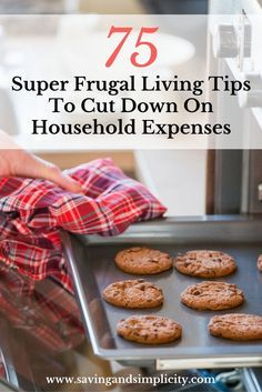 Save more money, cut down your household expenses.  75 Super frugal living tips.