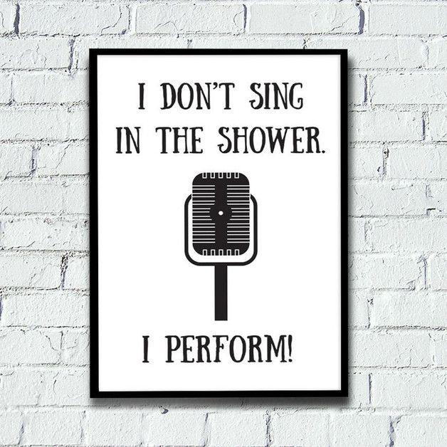 http://de.dawanda.com/product/84996447-kunstdruck-poster-i-dont-sing-i-perform-ba