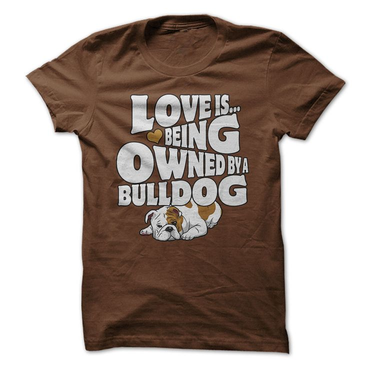Love Is Being Owned By A Bulldog