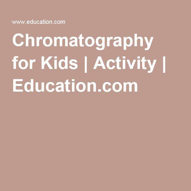 Chromatography for Kids | Activity | Education.com