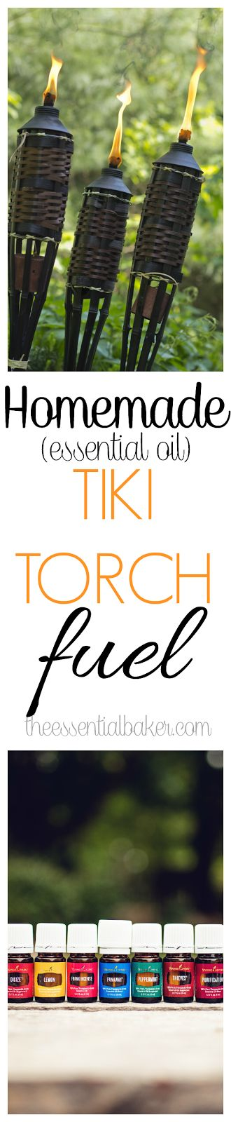 Homemade Tiki Torch Fuel http://www.theessentialbaker.com/2015/07/homemade-tiki-torch-fuel-to-keep-bugs-away/ - great for keeping the bugs away - made with essential oils! This is one of the best essential oil recipes!