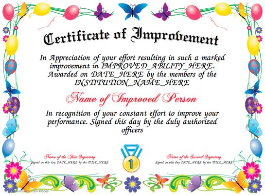 Certificate of Improvement - Here is our free Certificate of Improvement template for you to download and print. Make your own Certificate of Improvement for the person, whose performance has improved. They will be proud of being recognized. Change Titles, Borders and Seals and it is free. http://www.certificatefun.com/certificates/awards/certificate_of_improvement