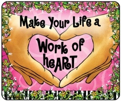 Make Your Life A Work of Heart