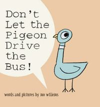"""Don't Let the Pigeon Drive the Bus!"" by Mo Willems. In which the reader must not let the persuasive pigeon drive the bus. Kids will love this hilarious and interactive book!"