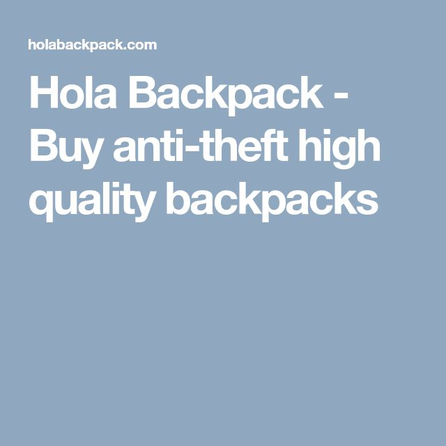 Hola Backpack - Buy anti-theft high quality backpacks
