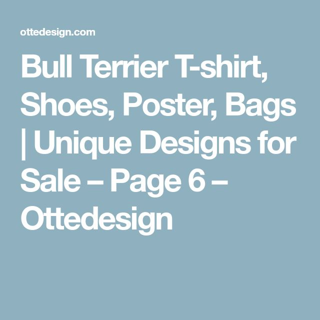 Bull Terrier T-shirt, Shoes, Poster, Bags   Unique Designs for Sale – Page 6 – Ottedesign