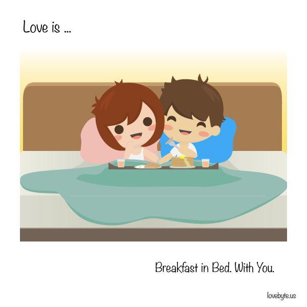 #love is breakfast in bed with you.  #dateideas  http://fb.com/lovebyte.us?utm_source=pinterest&utm_campaign=pinterest&utm_medium=pinterest