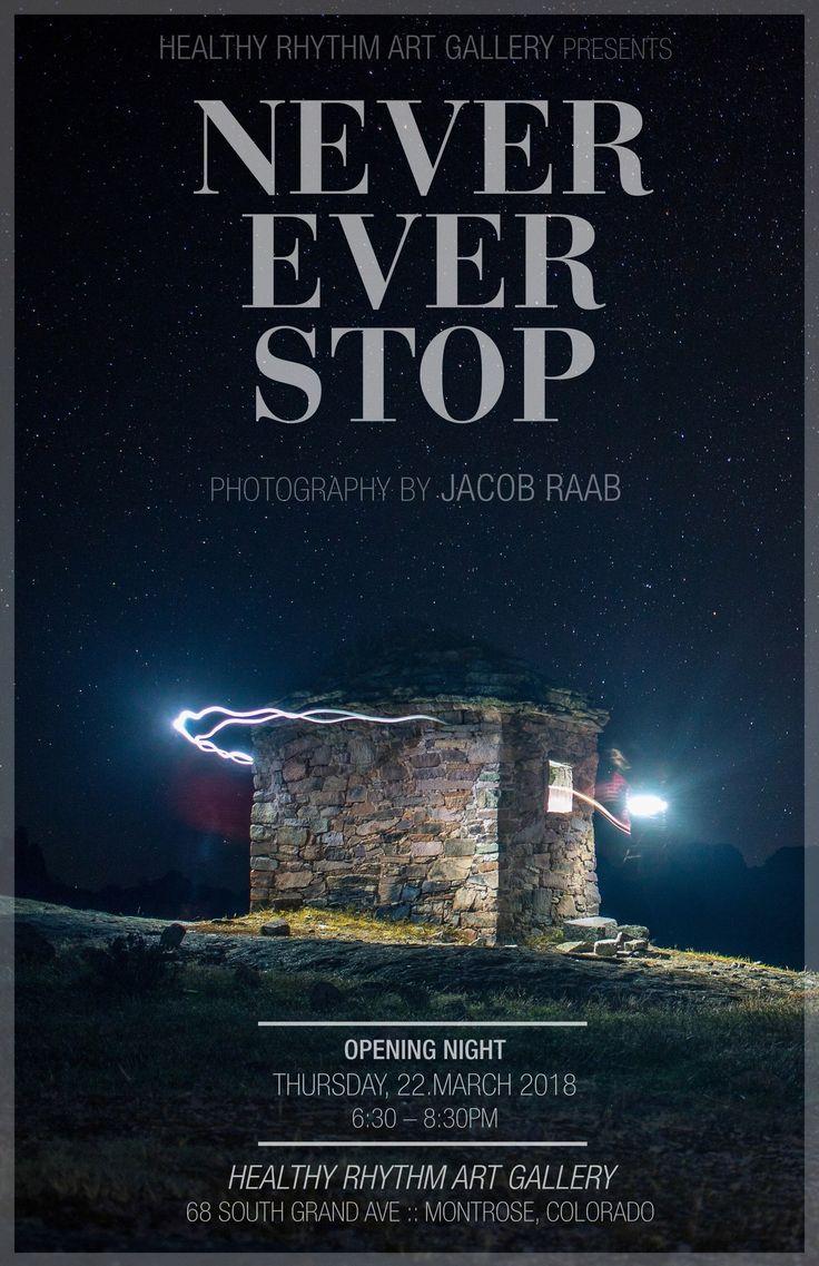 "Healthy Rhythm Art Gallery — Healthy Rhythm Art Gallery Presents ""NEVER EVER STOP :: Photography By Jacob Raab"" :: Opening Night"