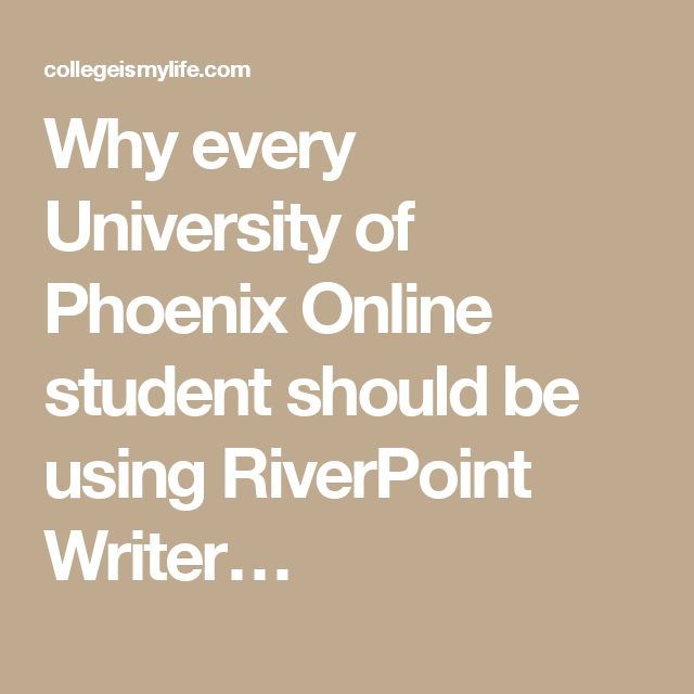 Why every University of Phoenix Online student should be using RiverPoint Writer…