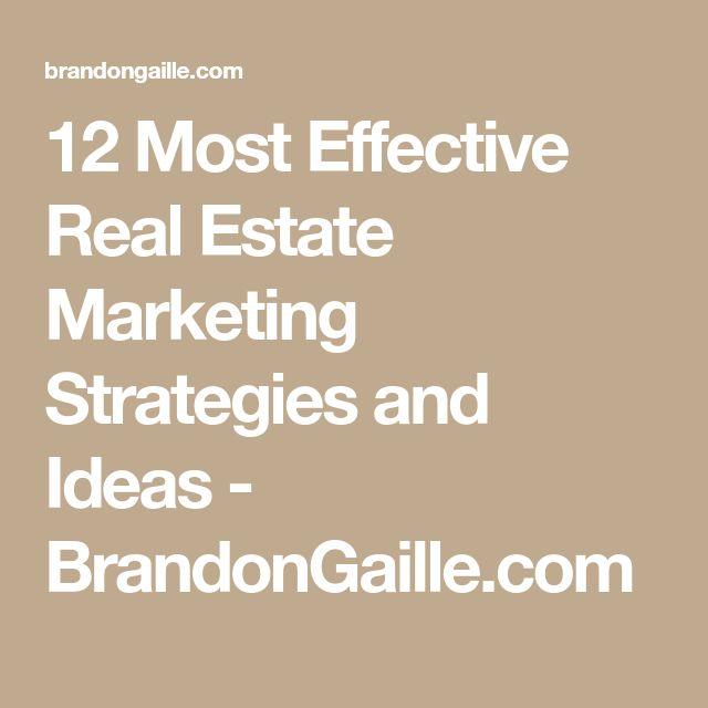 12 Most Effective Real Estate Marketing Strategies and Ideas - BrandonGaille.com #realestatemarketingplan