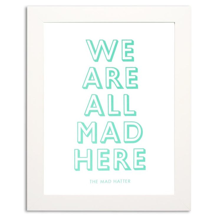 We're all mad here medium print - duck egg