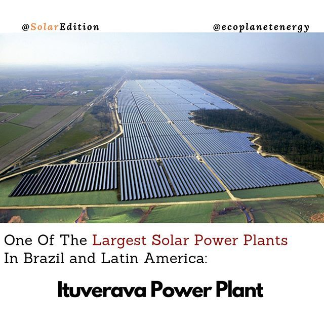 One Of The Largest Solar Power Plants In Brazil And Latin America Ituverava Power Plant It Is Located 800 Kilometers From Ecoplanet Energys Headquarte Cong Nghệ