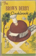 The Brown Derby Cookbook   Brown Derby Restaurants   1949: Food Recipes, Cookbook 1949, Brown Derby, Books Jackets, Cookbook Brown, Random Cookbook, Derby Cookbook, Derby Restaurant, Cookbook Worth
