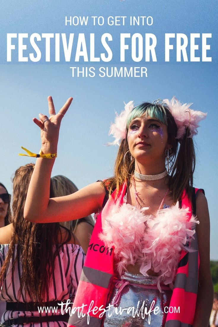 How to get into festivals for FREE this summer (without jumping the fence!)