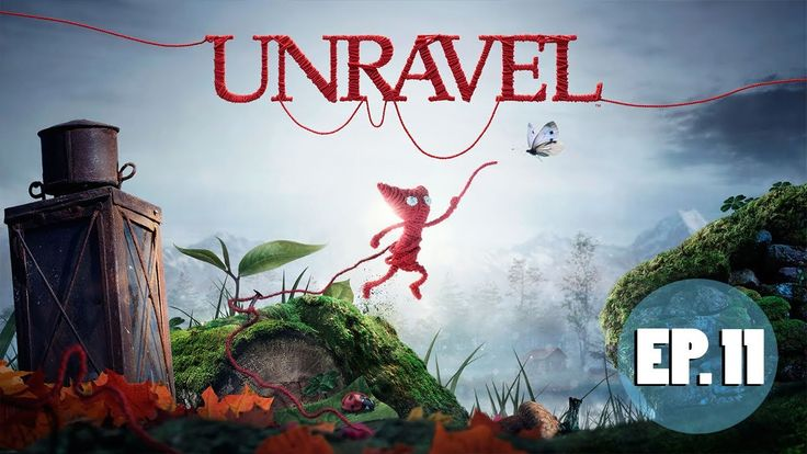 Unravel: Ep. 11 | Last Leaf + Renewed | Let's Play