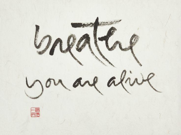 Breathe, you are alive -