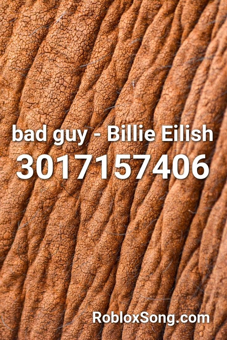 Bad Guy Billie Eilish Roblox Id Roblox Music Codes In 2020