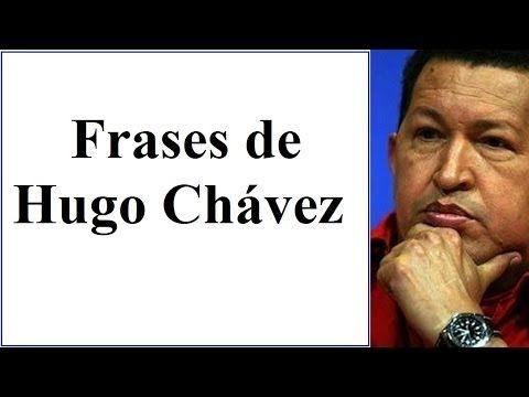Frases famosas de Hugo Chávez - Frases para mujeres