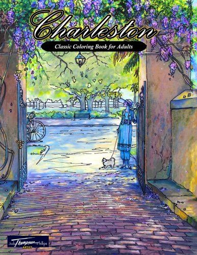 Charleston Classic Coloring Book For Adults By Mrs Judy Thompson Phillips
