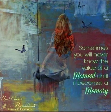 Memory quote via Ups, Downs, & Roundabouts at www.Facebook.com/UpsDownsRoundabouts