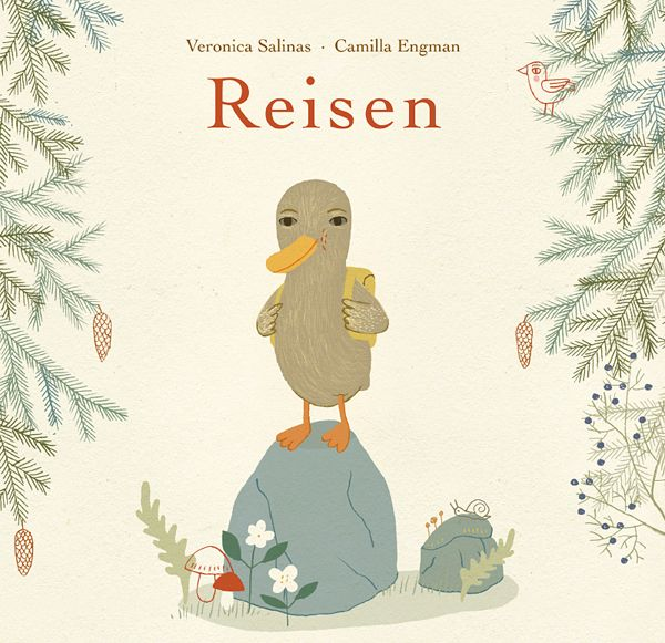 Reisen - the Journey. Text: Veronica Salinas, illustration: Camilla Engman, published by: Magikon