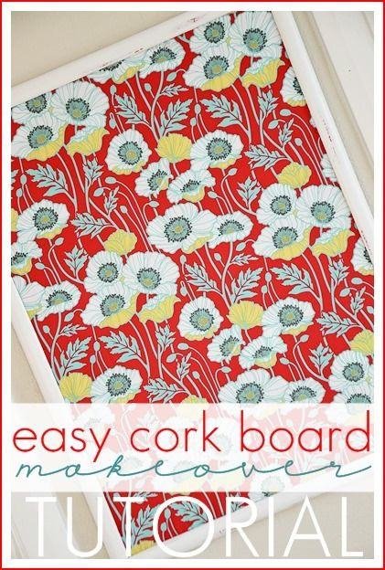 DIY Easy Cork Board Cover: cut the fabric about 1 inch wider than the board. With a butter knife, push the fabric inbetween the frame and the board, working around the perimeter.