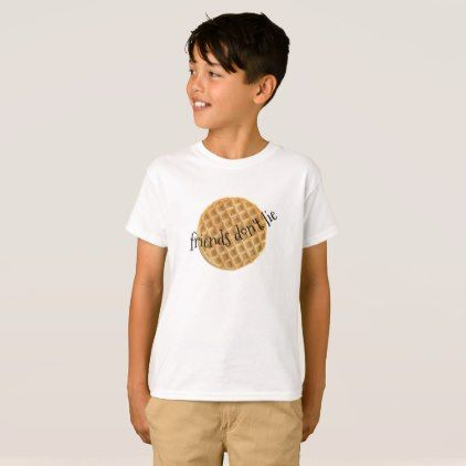 Stranger Things Waffle Friends Don't Lie Shirt - funny quotes fun personalize unique quote