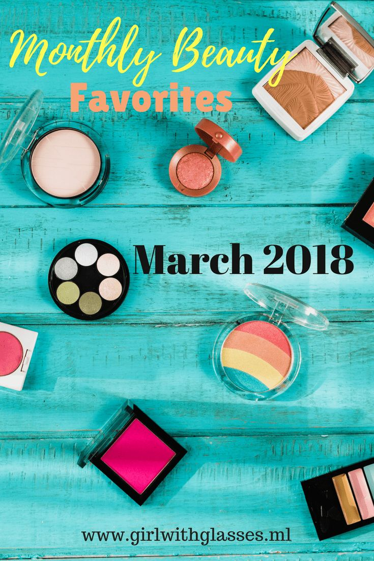 My monthly beauty favorites of the month of March 2018