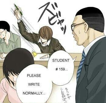 """Tradução:  """"Estudante #159. Por favor escreva normalmente"""""""