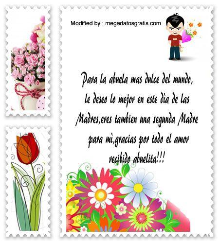 mensajes de texto para el dia de la Madre,palabras para el dia de la Madre: http://www.megadatosgratis.com/dedicatorias-para-mi-abuelita/