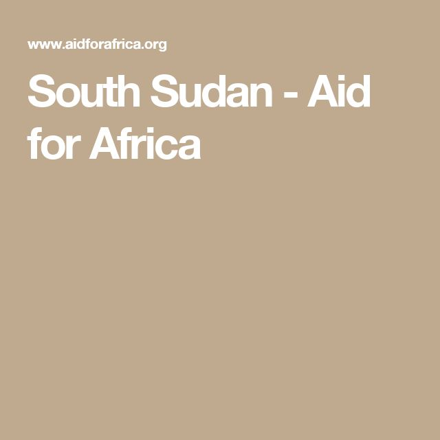 South Sudan - Aid for Africa