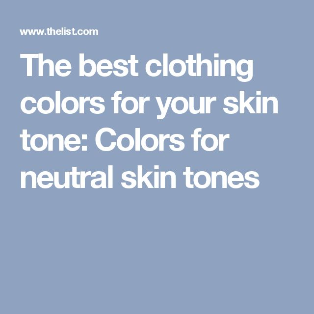 The best clothing colors for your skin tone: Colors for neutral skin tones