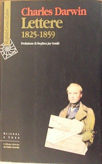 LETTERE 1825-1859 di Charles Darwin, Raffaello Cortina (1999), bross. con alette, pp. 318, prefazione di Stephen Jay Gould, ottimo stato. libreriadeipicentini@gmail.com