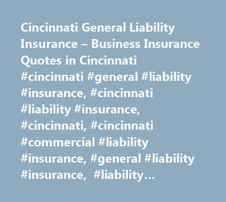 Cincinnati General Liability Insurance – Business Insurance Quotes in Cincinnati #cincinnati #general #liability #insurance, #cincinnati #liability #insurance, #cincinnati, #cincinnati #commercial #liability #insurance, #general #liability #insurance, #liability #insurance, #commercial #liability #insurance, #restaurant #liability #insurance, #small #business #liability #insurance, #general #liability #insurance #quotes, #ohio, #oh, #ohio #general #liability #insurance…
