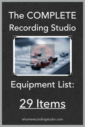 The Complete Recording Studio Equipment List: The 29 Items http://ehomerecordingstudio.com/recording-studio-equipment-list/