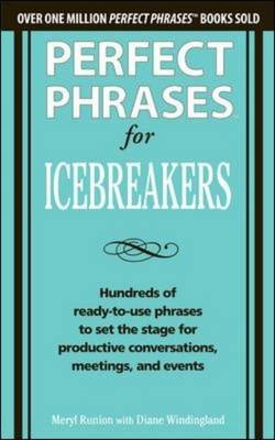 Perfect Phrases for Icebreakers / Meryl Runion with Diane Windingland