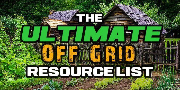 Ultimate Off Grid Resource List - The ultimate comprehensive list of off grid resources and information, DIY, how-to's and off grid information on the web. This massive list of off grid information is designed to give you the best off grid information on the web and save you time and money on your off grid projects. It will help you learn more about how to go off grid, how to setup solar power, wind turbines, and how to grow your own food.