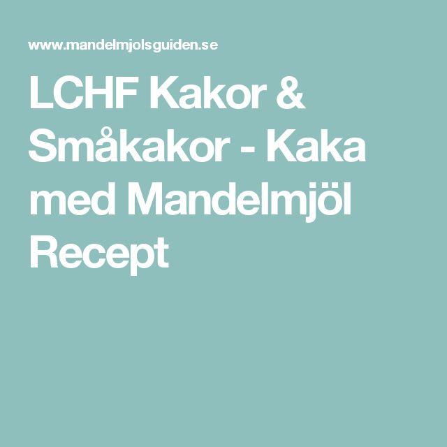 LCHF Kakor & Småkakor - Kaka med Mandelmjöl Recept
