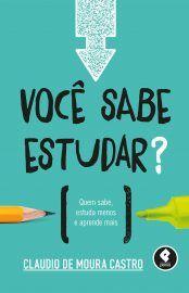 Baixar Livro Voce Sabe Estudar - Claudio de Moura Castro em PDF, ePub e Mobi ou ler online
