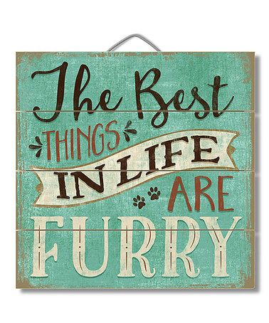 Another great find on #zulily! Green & Black 'The Best Things In Life Are Furry' Wood Wall Art #zulilyfinds