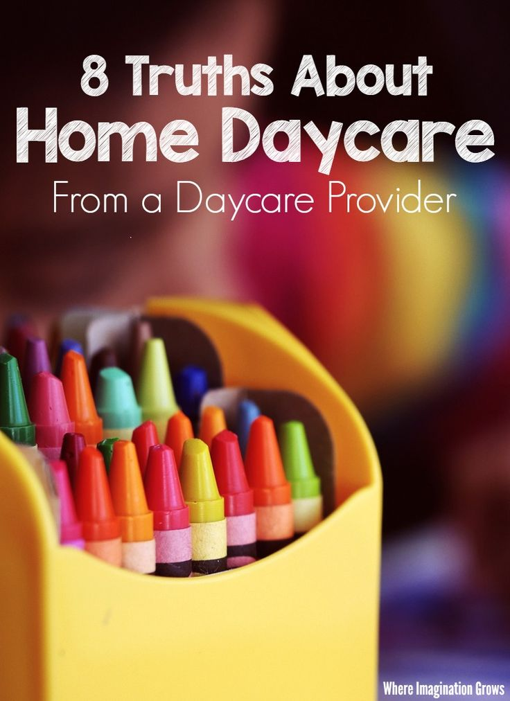 8 truths about home daycare that every parent should know from a childcare provider.