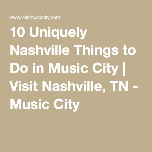 10 Uniquely Nashville Things to Do in Music City | Visit Nashville, TN - Music City