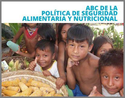 ABC DE LA POLÍTICA DE SEGURIDAD ALIMENTARIA Y NUTRICIONAL EN COLOMBIA. Guía educativa – Clinica Nutricional de Antioquia